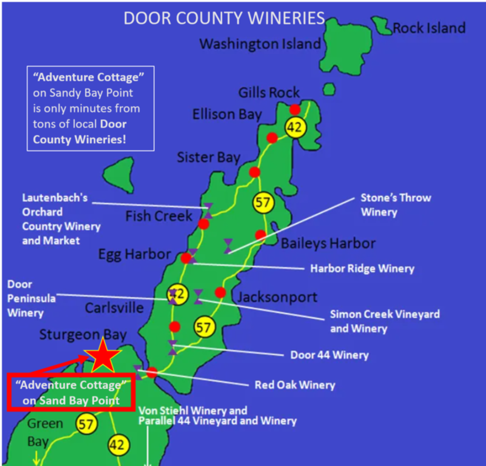 Door County boasts great wineries that are all very close to Adventure Cottage. Two are less than 15 minutes away.