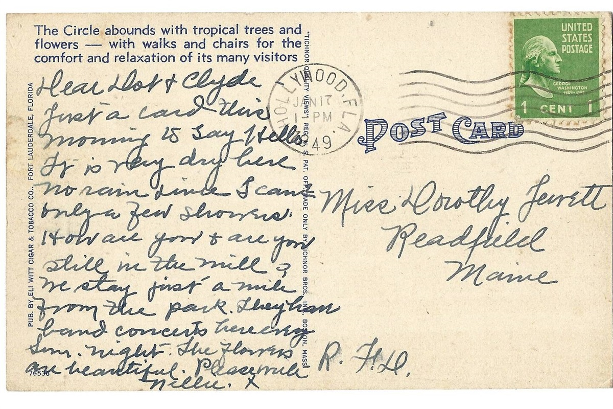 """""""...It is very dry here; no rain since I came. Only a few showers. How are you and are you still in the mill? We stay just a mile from the park. They have band concerts every Sun. night. The flowers are beautiful. Please write."""" 1/17/49 Hollywood, FL"""