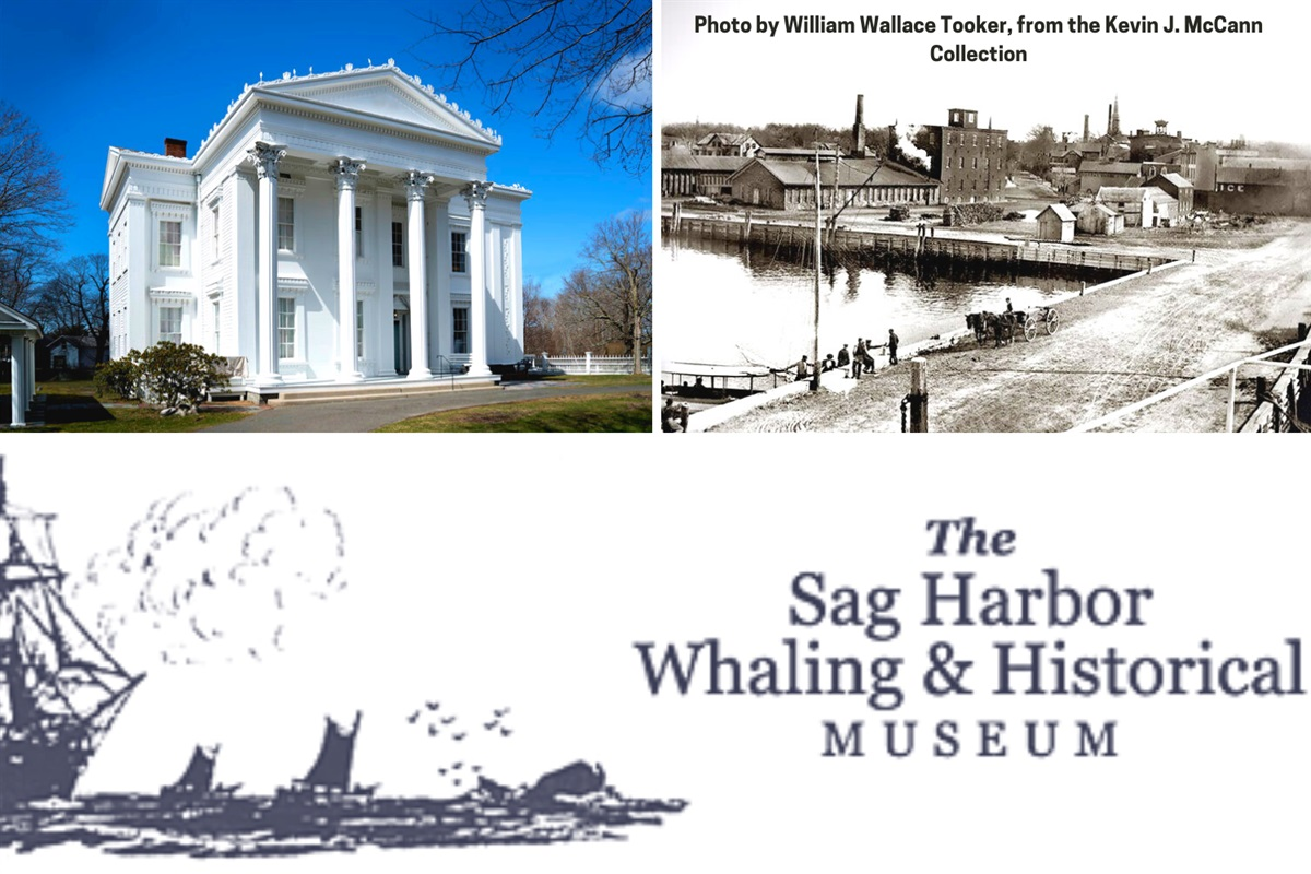 The Sag Harbor Whaling & Historical Museum where they preserve and promote the Sag Harbor culture through displaying historical objects, hosting contemporary exhibits and events.